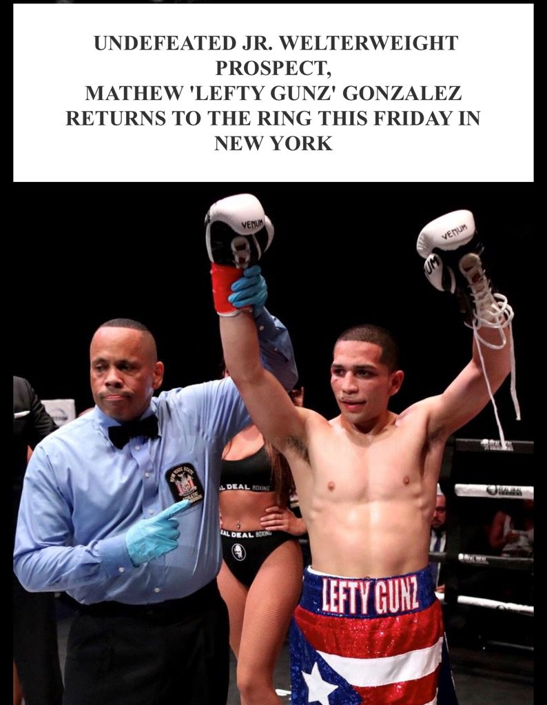 New York (March 5, 2019): Fists of Legends is proud to announce the 2019 debut of undefeated junior welterweight, Mathew Gonzalez (7-0, 4 KOs) who will return to the ring this Friday, March 8th at Club Amazura in Queens, New York. Visit our website