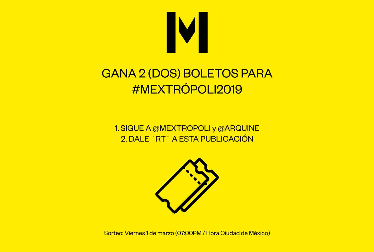 ¿Quieres ganar dos boletos para #Mextrópoli2019 ?  Sigue a @mextropoli y a @Arquine  Dale RT a esta publicación Dale Me Gusta a esta publicación  Sorteo: Viernes 1 de marzo (07:00pm / Hora Ciudad de México)