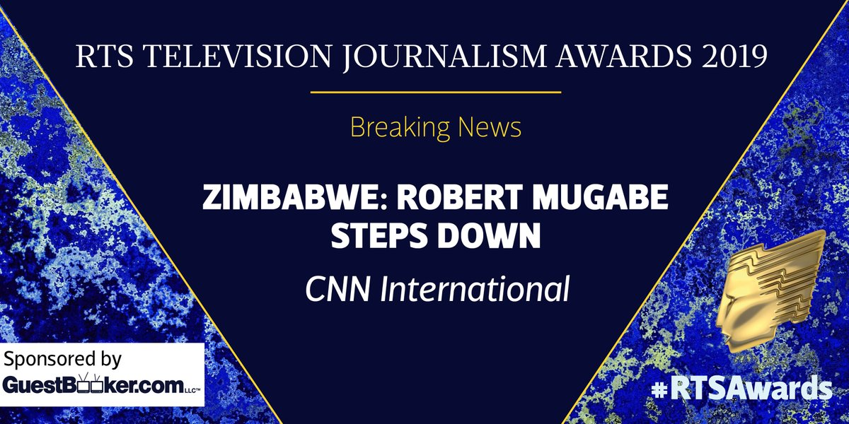 """The Breaking News award goes to @cnni for Zimbabwe: Robert Mugabe Steps Down, described by the judges as a """"journalistic and technical triumph that caught the excitement of the moment but kept a cool head"""" #RTSAwards"""
