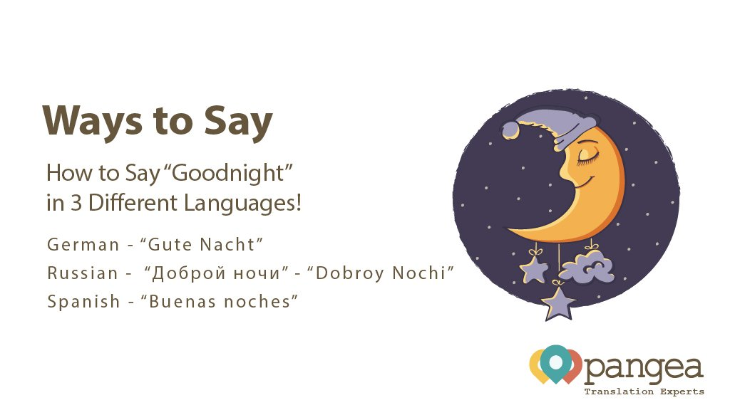 Pangea Localization On Twitter Ever Wondered How To Say Goodnight
