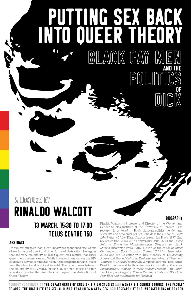 Putting Sex Back Into Queer Theory: Black Gay Men and the Politics of Dick  A lecture by Rinaldo Walcott (@blacklikewho) on 13 March.