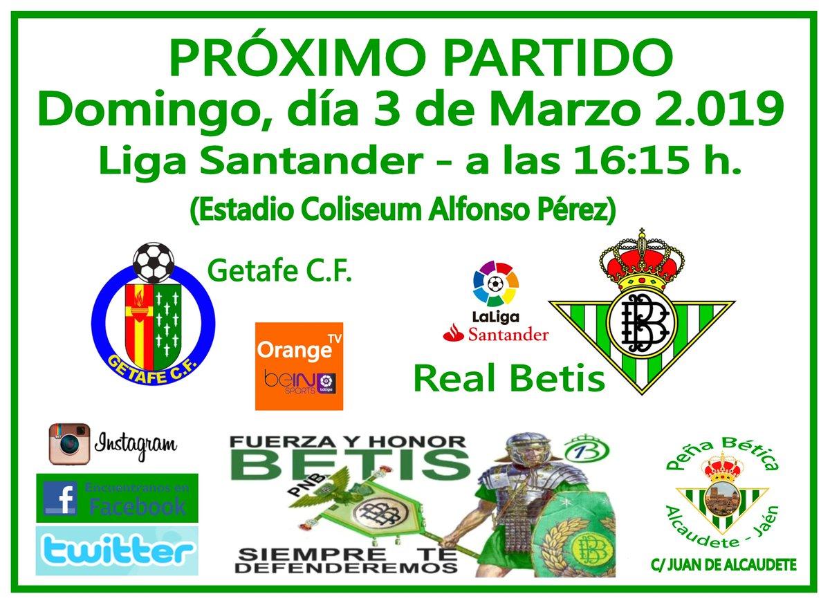 PRÓXIMO PARTIDO DE LIGA. 26º Jornada de la liga Santander 18/19 Vente a verlo a la peña!!! C/ Juan de Alcaudete. Getafe C.F.. - Real Betis Balompíe. (Estadio Coliseum Alfonso Pérez)
