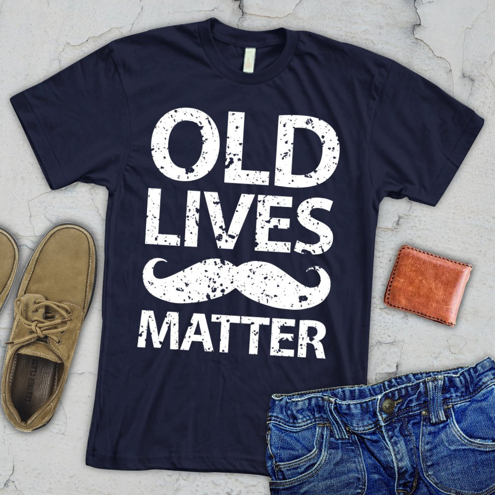 OLD Lives Matter T Shirt Funny 40th 50th 60th 70th 80th Birthday