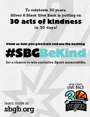 1a0710e7455 Show us how you give back   tweet using the hashtag  SBGBeKind for a chance  to win  spurs memorabilia   be mentioned on the air!