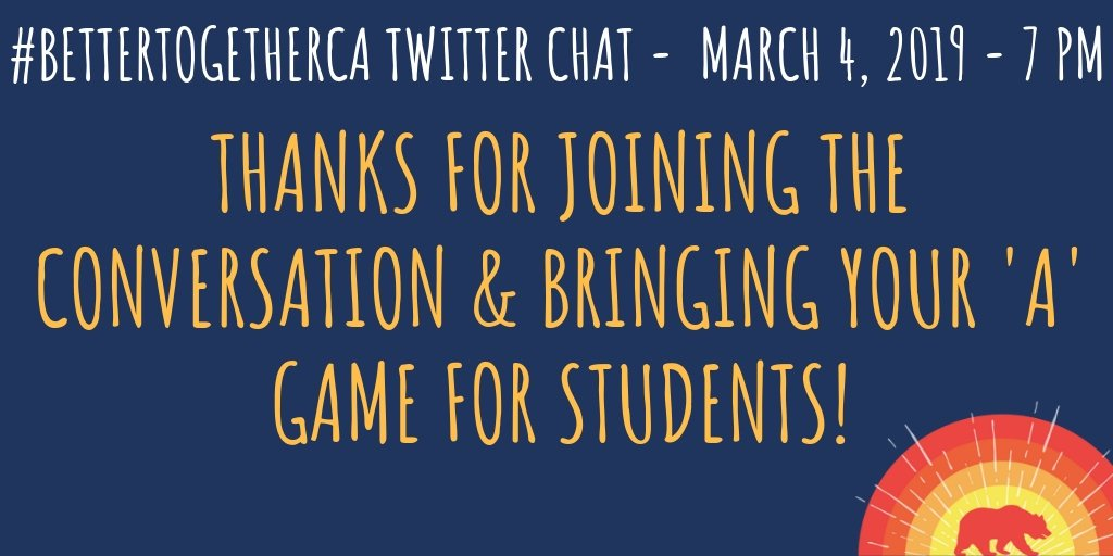 Thanks for joining the conversation and bringing your 'A' game for students. #BetterTogetherCA