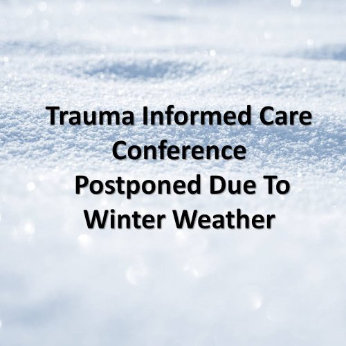 The City University of New York (CUNY) is closed tomorrow, Monday, March 4, 2019 due to the severe winter weather. Therefore, we have decided to cancel the Trauma Informed Care Conference.  Stay tuned for rescheduled date.