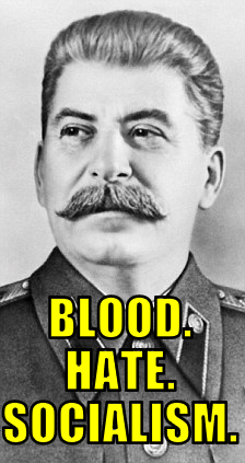 How Socialism Rolls: Stalin murdered 20 million people. For disagreeing with him. The butcher sent hundreds of thousands of Communist Party members to their deaths in political purges and condemned millions of peasants to die in man-made famines in the early 1930s.