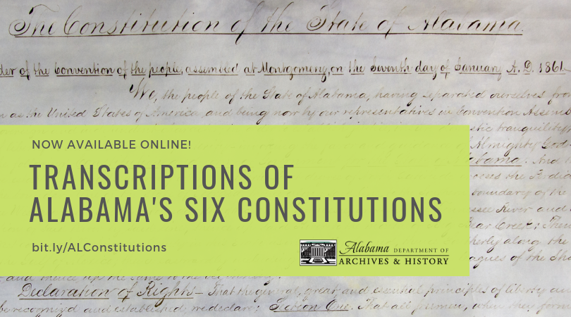 #Alabama&#39;s 6 constitutions are now available in full-text transcriptions for the 1st time in our digital archives. View the original documents followed by an easy-to-read printed transcription. Click here  http:// bit.ly/ALConstitutions  &nbsp;   to get started. #AlabamaHistory #alpolitics #AL200<br>http://pic.twitter.com/41HKtOQCrj