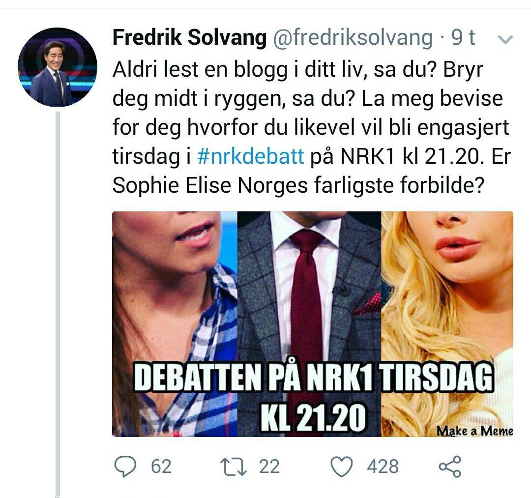 Fredrik Solvang على تويتر Du Aner Jo Ikke En Gang Hvilken Debatt Vi Legger Opp Til Du Dommer Pa Bakgrunn Av At To Bloggere Skal Delta