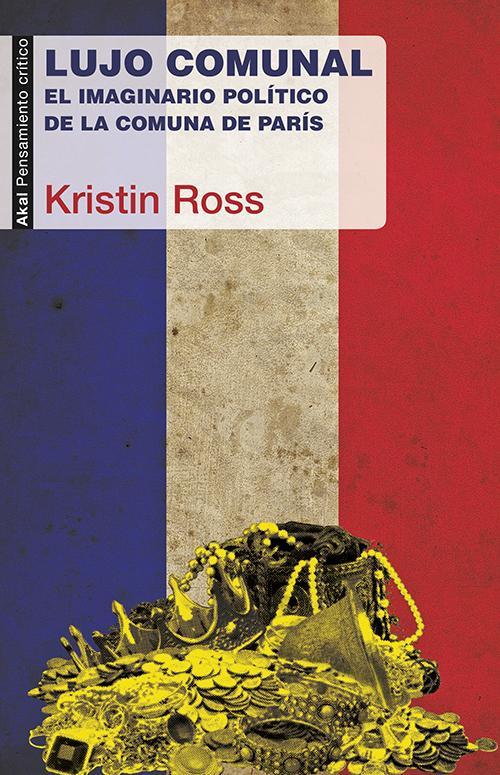 Recuperamos también la reseña sobre «Lujo comunal. El imaginario político de la Comuna de París» ( @AkalEditor) de Kristin Ross por @hedoi_etxarte: http://www.katakrak.net/cas/blog/rese-lujo-comunal…