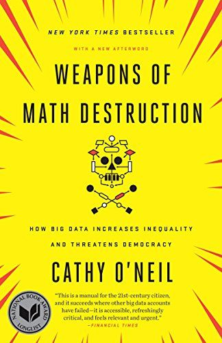 Weapons of Math Destruction: How Big Data Increases Inequality and Threatens Democracy https://buff.ly/2rQ2rKn  #BigData #Dataviz #deals