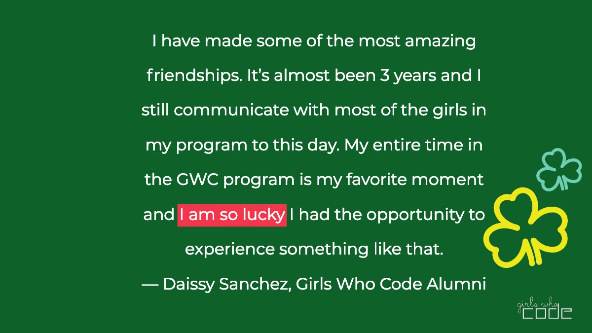 We have the luck of the Irish every day with our #sisterhood. Happy St. Patrick's Day from Girls Who Code! 🌈 🍀