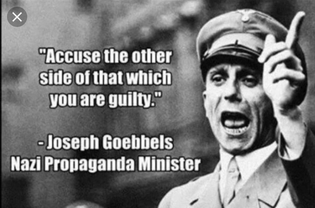 Image result for accuse the other side of that which you are guilty by joseph goebbels