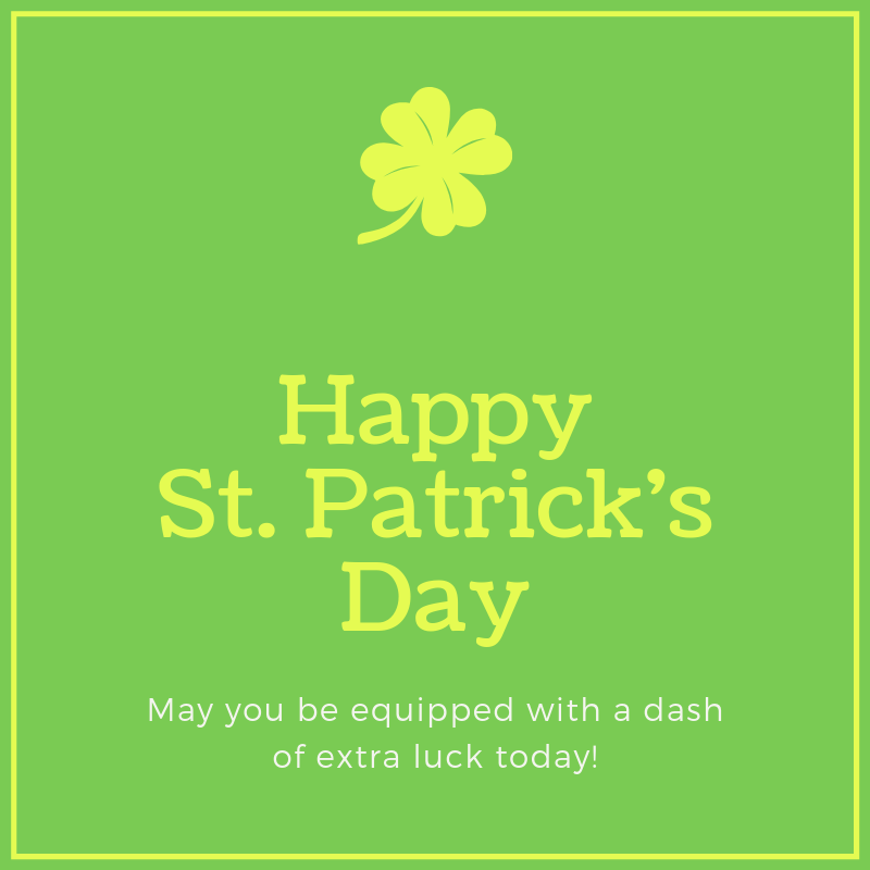 We've got the luck o' the Irish today! You know why? Because we have members like you in our organization! Happy St. Patty's Day.