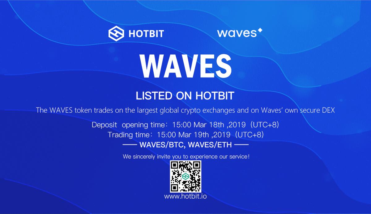 【2019 #newlistings on http://Hotbit.io】 #Hotbit launched $WAVES on Mar 18th 2019.3.18  15:00  (UTC+8) open $WAVES deposit 2019.3.19  15:00  (UTC+8) open WAVES/BTC, WAVES/ETH trading pairs. #WAVES #HOTBIT #HOTBIT_NEWS #Blockchain