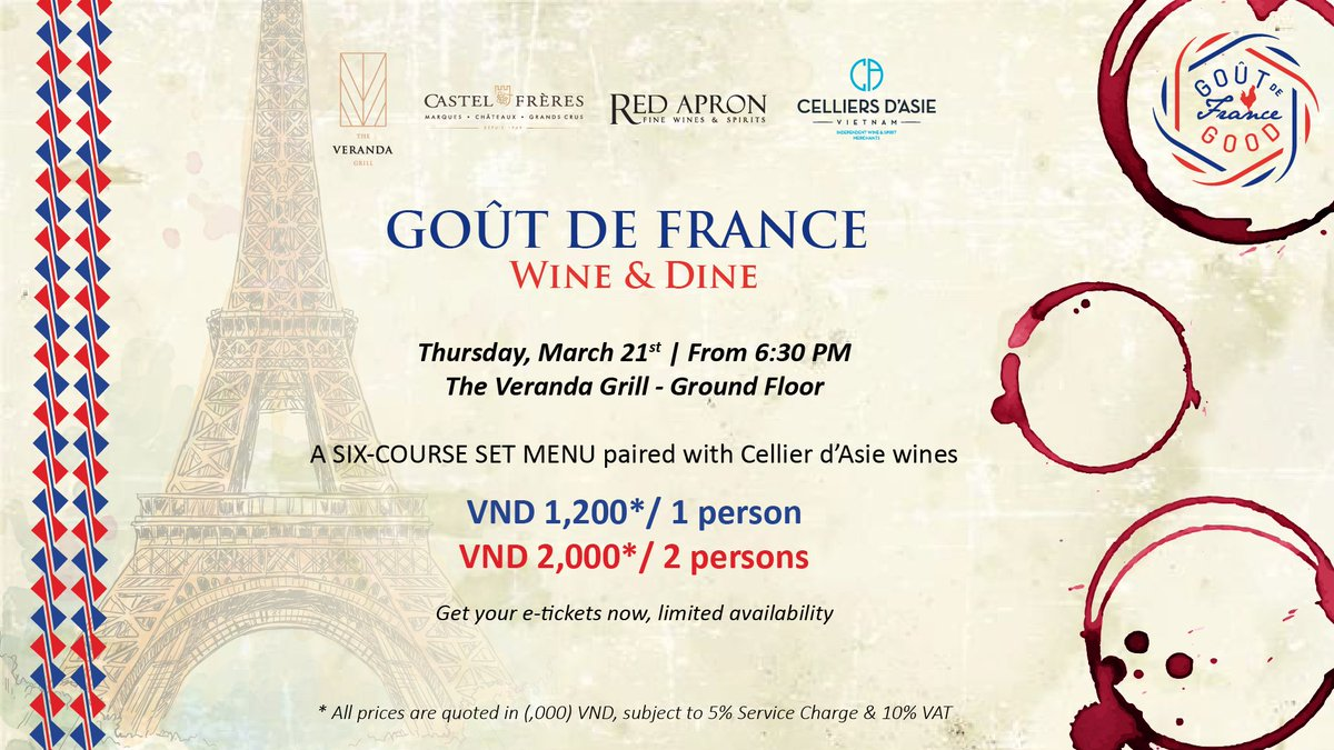 🇫🇷 Exclusive wine pairing set-menu to celebrate the annual #GoûtdeFrance culinary event. 🍷Embark on a gastronomic journey to France at The Veranda Grill, with a delicious 6-course menu, perfectly paired with premium wines from Cellier d'Asie.  🔜 VND 1,200,000++/person https://t.co/ow14sVcXuH
