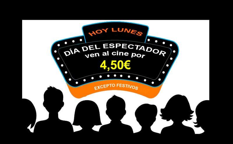 Hoy Lunes DÍA DEL ESPECTADOR ven al cine por sólo  4.50€. (1€ suplemento en pelícuals 3D)