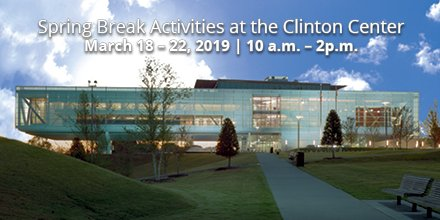Join us for FREE Spring Break activities at the Clinton Center this week, March 18 - 22, between 10am and 2pm. Held in conjunction with our White House Collection of American Crafts: 25th Anniversary Exhibit, we'll have craft activities for the entire family!