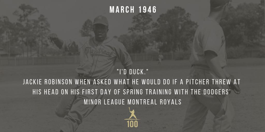 "March 1946 | ""I'd duck."" Jackie Robinson, when asked what he would do if a pitcher threw at his head on his first day of spring training with the Dodgers' minor league Montreal Royals. #JackieRobinson #JR100"