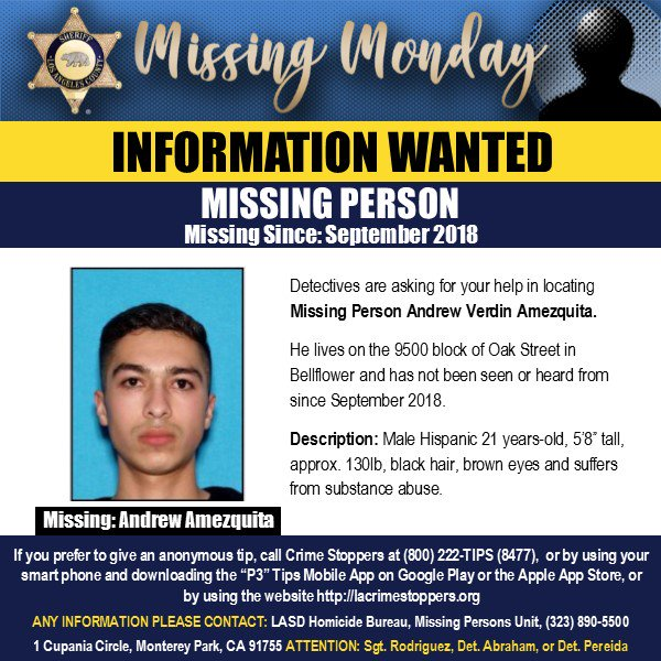 """#MissingMonday #LASD Needs Your Help Locating #Missing Person Andrew Verdin Amezquita, 21y/o, 5'8"""", 130lbs, blk hair & bro eyes, missing since September 2018 #Bellflower. Call w/ ANONYMOUS TIPS 800-222-8477 or Detectives at 323-890-5500.  https://www.facebook.com/LosAngelesCountySheriffsDepartment/photos/a.227394993954088/2670996726260557/?type=3&theater…"""