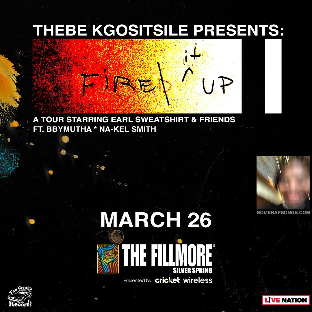 LOW TICKET WARNING ⚠️ Thebe Kgositsile Presents: FIRE IT UP! - A tour starring Earl Sweatshirt (@earlxsweat) & Friends feat. @Bbymutha and Na-Kel Smith (@RevolutionNak) on March 26th! Get your tickets today: http://cncrt.ly/wsq