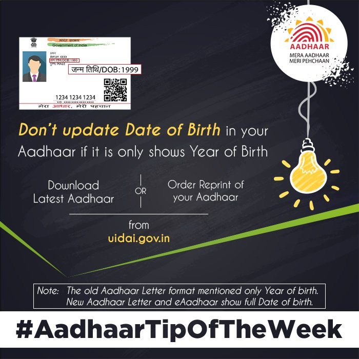 #AadhaarTipOfTheWeek  If you have an old Aadhaar letter which mentions only Year of Birth,you do not need to update it. Simply download your latest Aadhaar from  https:// eaadhaar.uidai.gov.in/#/  &nbsp;    or order a reprint of your Aadhaar Letter from:  https:// resident.uidai.gov.in/aadhaar-reprint  &nbsp;  <br>http://pic.twitter.com/a2tIK9heys