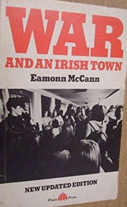 Yep, the same Eamonn McCann who told the Nolan Show, there was no war!