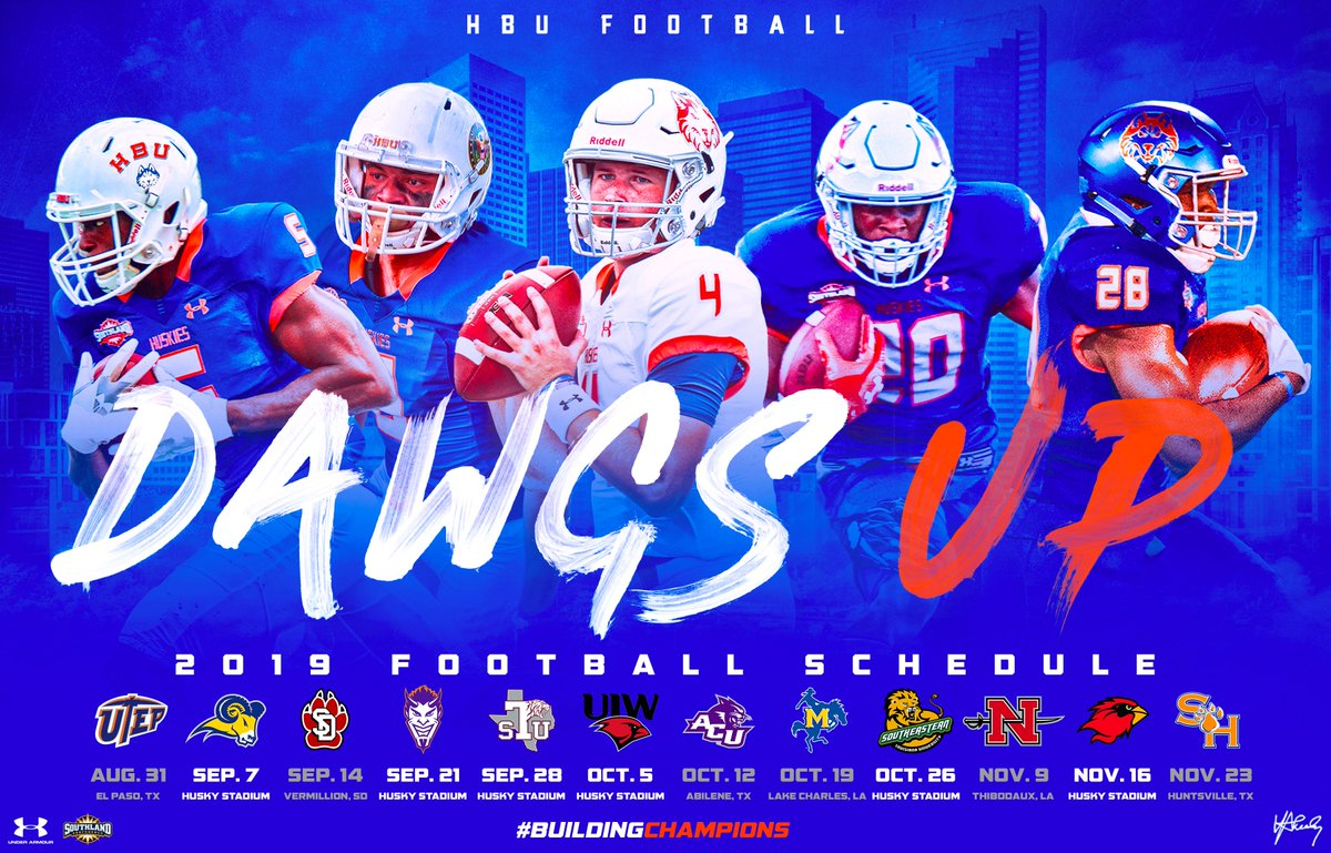 Hbu Football On Twitter The Dates Are Set Excited For The Hbu Football 2019 Season Buildingchampions