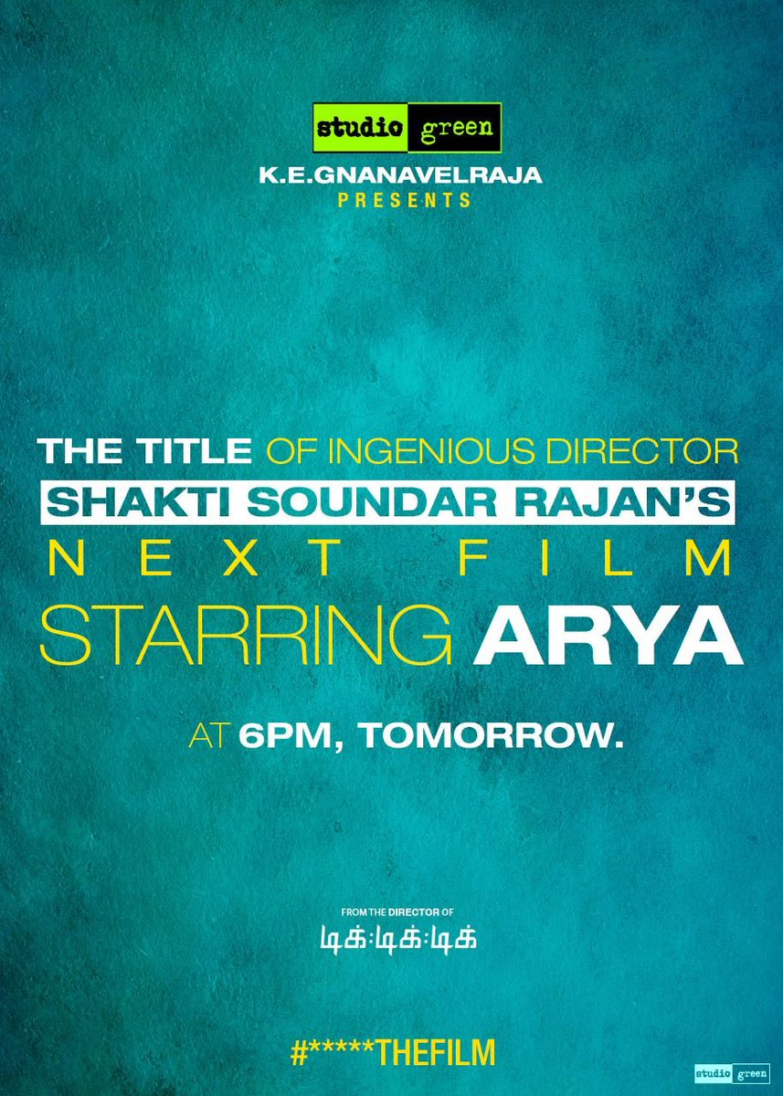 Title of My Director @ShaktiRajan 's next venture will be unveiled tomorrow 6pm IST! A @StudioGreen2 Production! With @arya_offl in the lead!  Praise God!