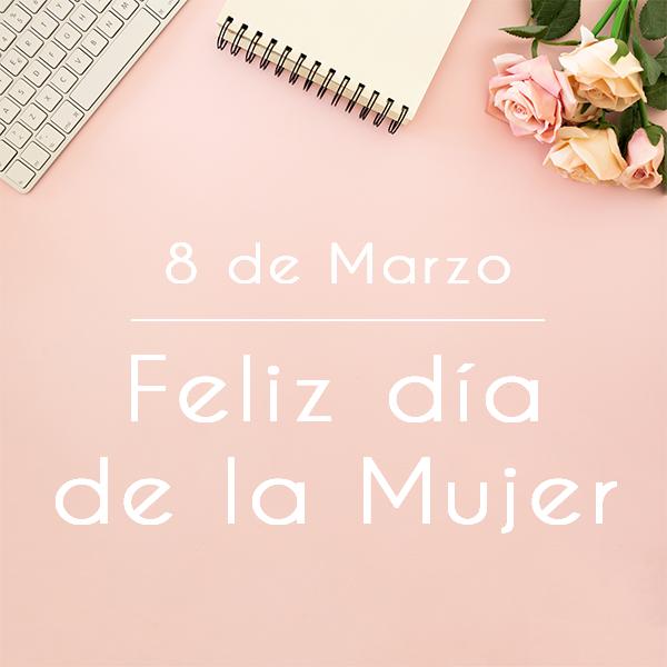 ¡Gracias a todas las mujeres por el esfuerzo y compromiso diarios! #FelizDiaDeLaMujer