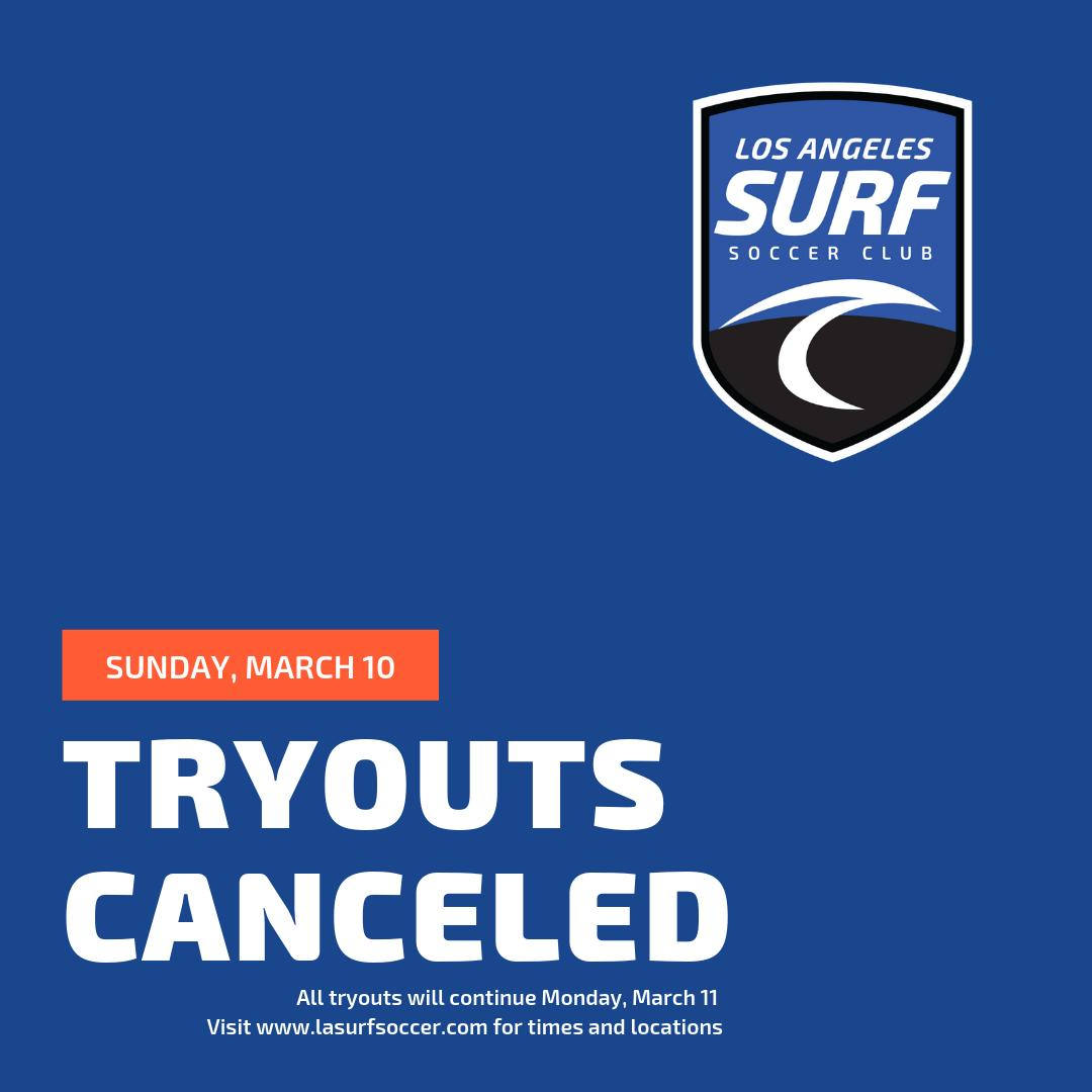 Tryouts on Sunday, March 10 will be canceled due to the majority of teams and players participating in State/National Cup this weekend. Please, come and join us on Monday, March 10. Visit our website to register and find all the tryout dates & times. http://www.lasurfsoccer.com