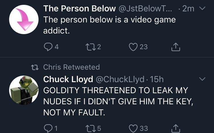 Chuck Lloyd On Twitter Goldity Threatened To Leak My Nudes If I