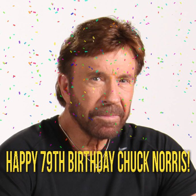Everyone wish Chuck Norris a happy birthday!