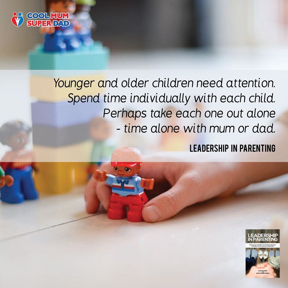 Younger and older children need attention. Spend time individually with each child. Perhaps take each one out alone - time alone with mum or dad. -Leadership in Parenting  #CoolMumSuperDad  #LeadershipInParenting  http://www.coolmumsuperdad.com