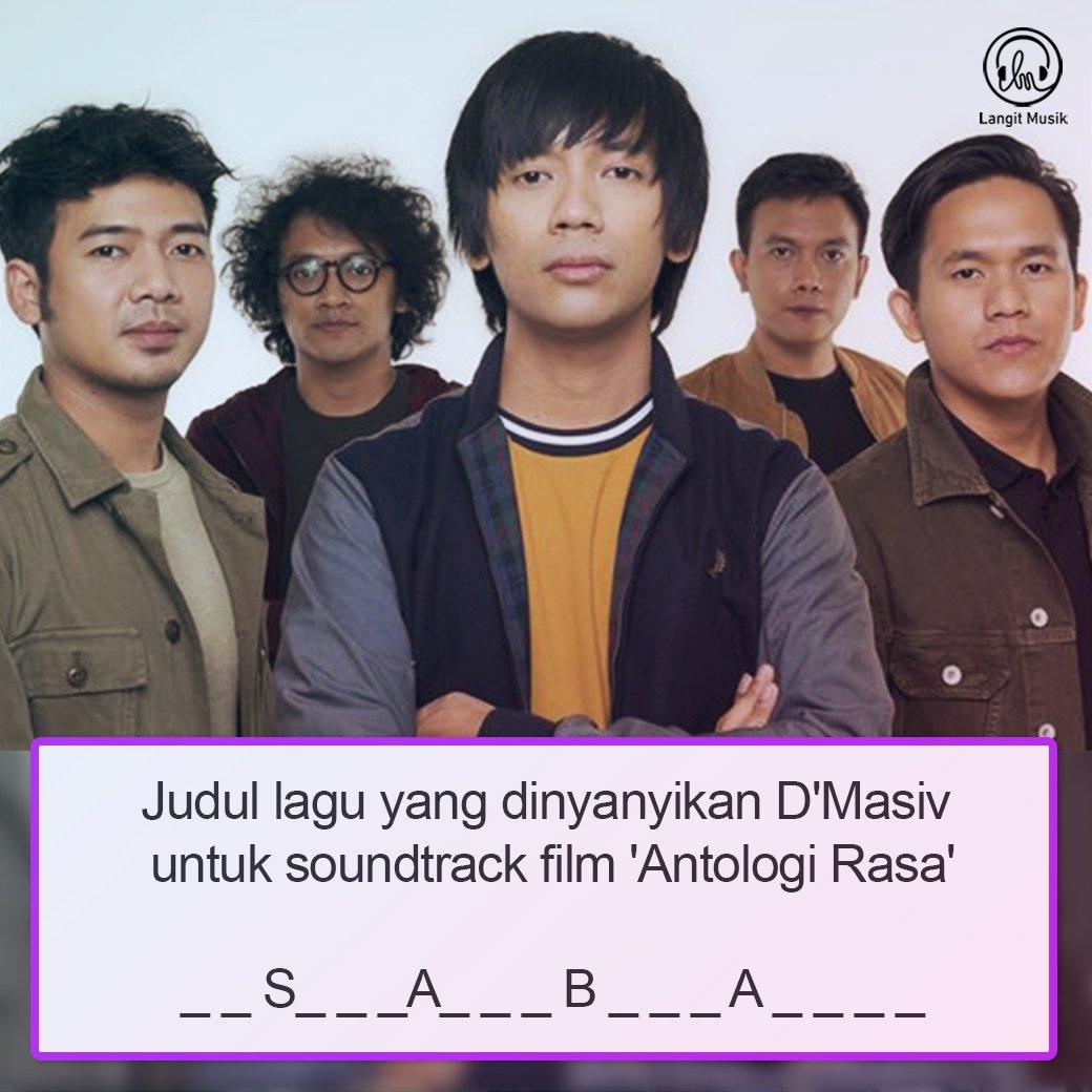 Sebutkan dong judul lagu yang dinyanyikan oleh D'Masiv untuk mengisi soundtrack film 'Antologi Rasa'  #LMusikFun