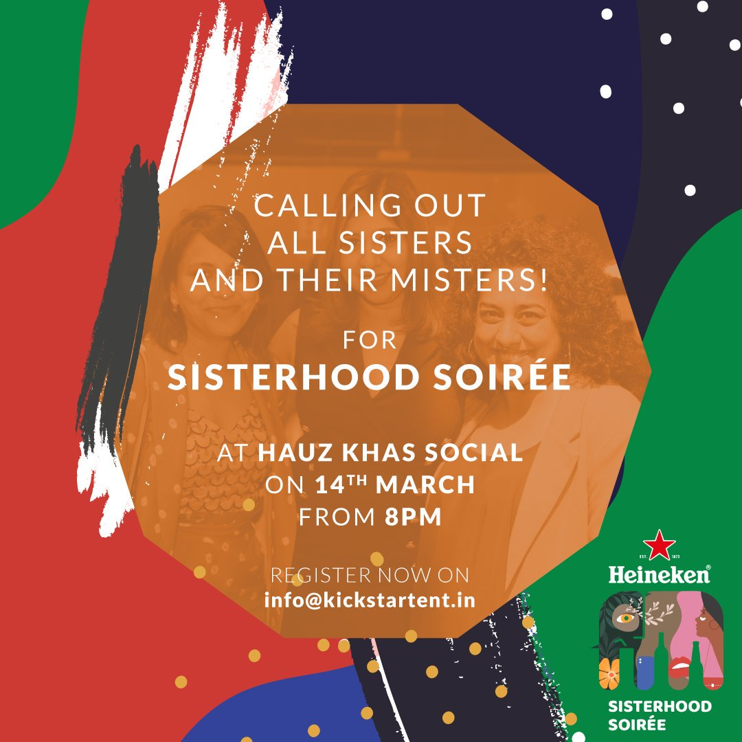 All you beautiful people in Delhi, hope you've cleared your schedule for the 14th of March! Sisterhood soirée is back with it's second event at Hauz Khas Social and its UNMISSABLE!   .  Email us on info@kickstartent.in to RSVP! #Delhi #sisterhoodsoirée #Heineken
