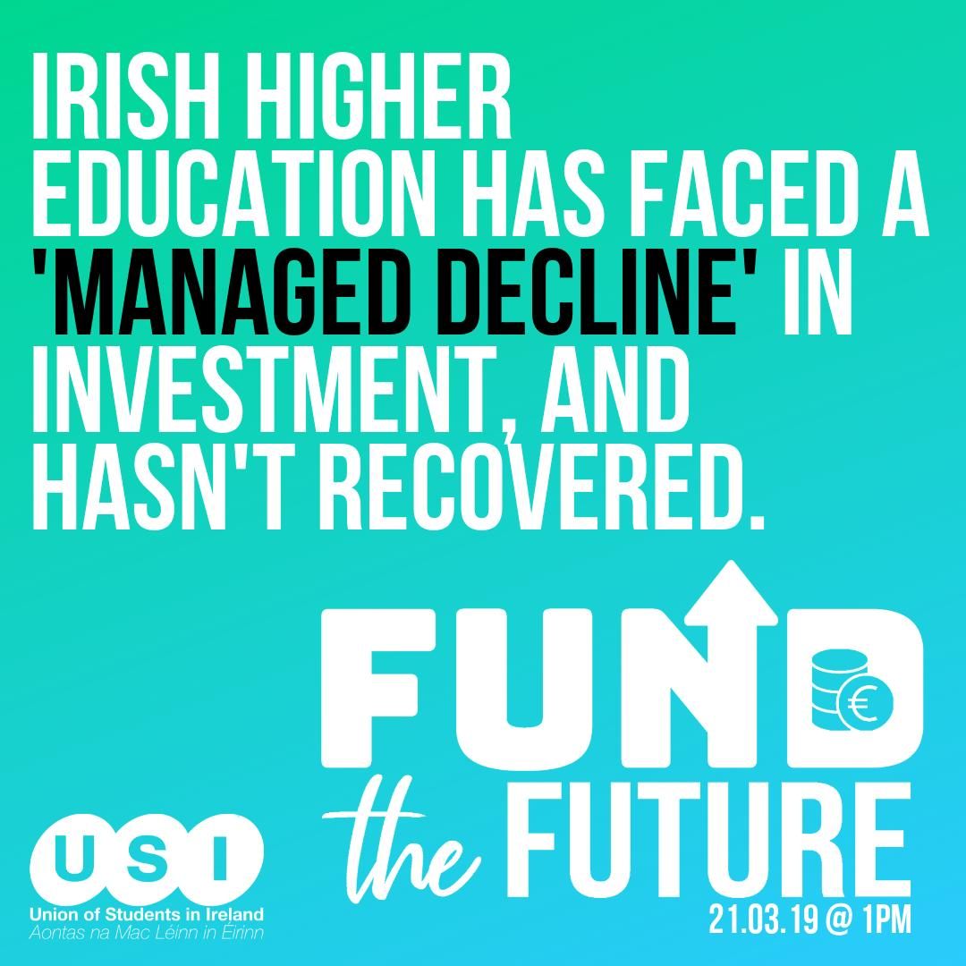 Irish higher education has faced a 'managed decline' in investment, and hasn't recovered. We need better, join us on March 21st. #FundTheFuture http://bit.ly/FundTheFutureUSI…  @SIPTU @forsa_union_ie @ifut @issu4u