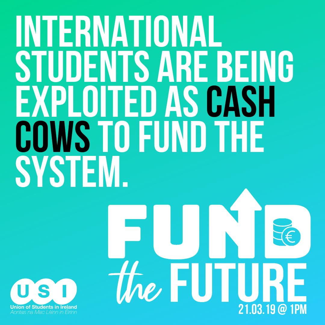 International students are being exploited as cash cows to fund the system. Our international students must not be targetted any longer. Join us on March 21st to #FundTheFuture http://bit.ly/FundTheFutureUSI…  @SIPTU @forsa_union_ie @ifut @issu4u