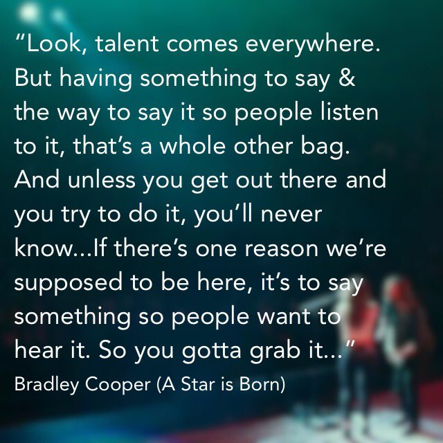 #talent and having #somethingtosay #astarisborn