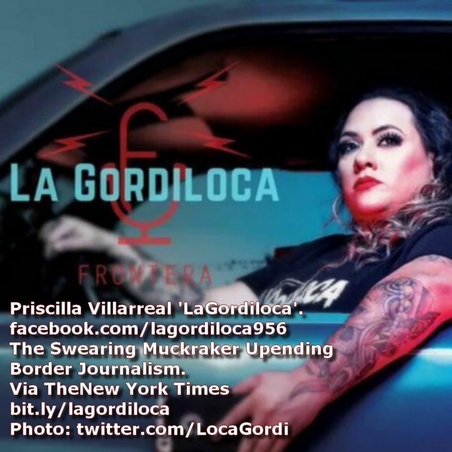 Priscilla Villarreal #PriscillaVillarreal '#LaGordiloca'. La Gordiloca https://facebook.com/lagordiloca956: The Swearing #Muckraker Upending Border #Journalism #Journ #FemaleReporter #WomanJournalist Via #TheNewYorkTimes @nytimes Photo: @LocaGordi http://bit.ly/lagordiloca