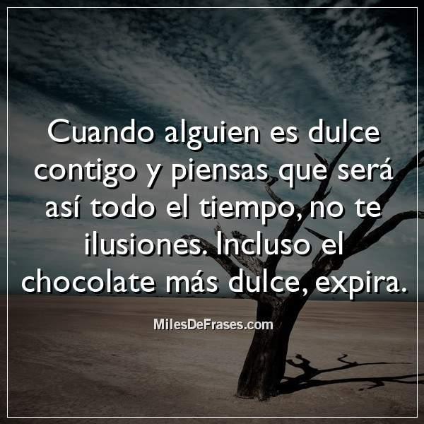 Frases En Imágenes Twitterissä Cuando Alguien Es Dulce
