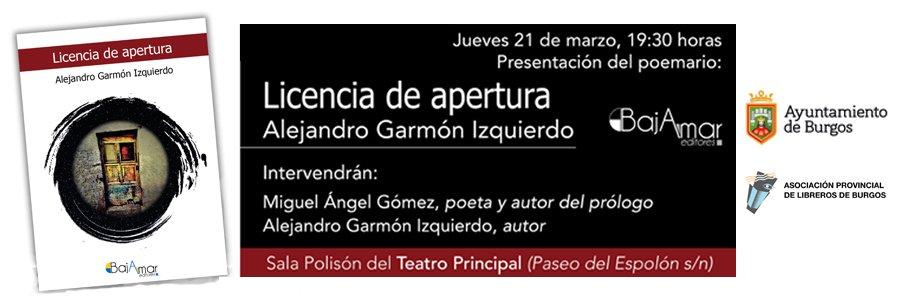 """🚨⚠️ PRESENTACIÓN🚨⚠️ Alejandro Garmón, galardonado en el 2018 con el premio 'El mejor poema del mundo' por su poema Alejandría, publica su primer libro, """"Licencia de apertura""""  y nos visita el 📅 21 de marzo a las ⏰ 19:30 en la 📍 Sala Polisón del Teatro Principal @Aytoburgos"""