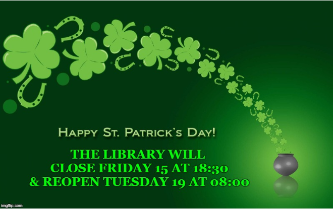 .@library_MU will close for #StPatricksDay2019 weekend ☘️ ☘️ ☘️
