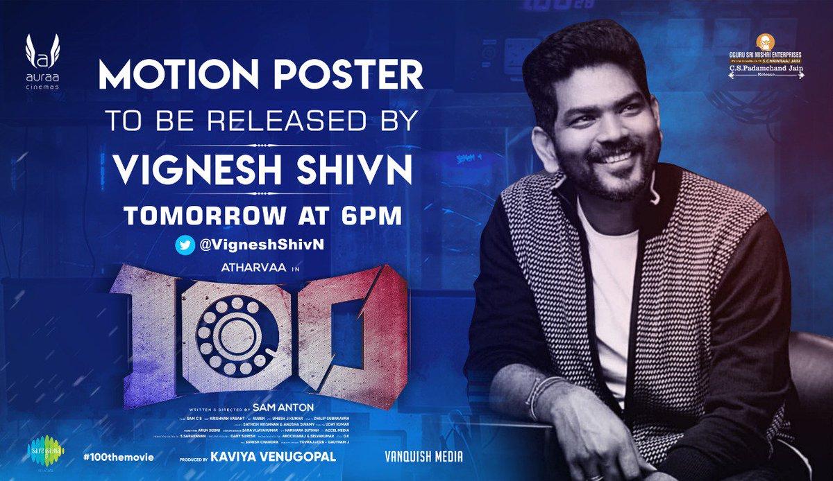 #100Movie Motion Poster To Be Released By @VigneshShivn Tomorrow At 6Pm .   @AtharvaaMurali @ihansika @samanton21 @samcsmusic @dhilipaction @iyogibabu @AntonyLRuben @cskishan @krishnanvasant @Auraacinemas @saregamasouth @donechannel1 @VanquishMedia__