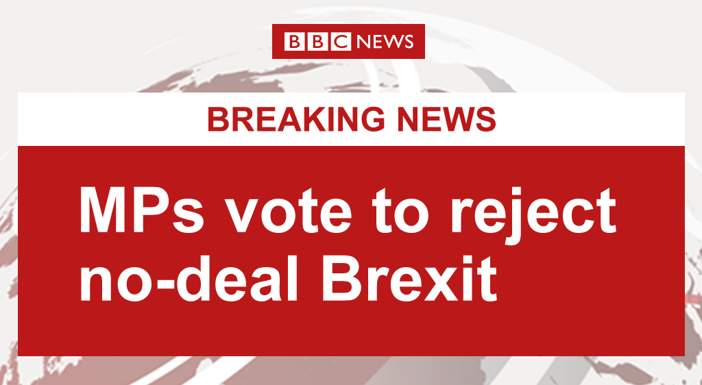 UK MPs reject a no-deal #Brexit by 312 to 308 in a non-binding vote https://t.co/qZADz7lP7Y https://t.co/nyyjgJ38k0