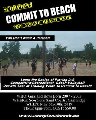 Scorpions Commit to Beach - Spring Beach Volleyball Week. Learn the basics of playing 2v2 beach volleyball.  May 6-10th. 2019- $60.00 http://scorpionsbeach.ca #beachvolleyball @VBallCanada @Bill_Doucet @cbridgeONevents #Cambridge #Kitchener #Waterloo #Guelph #Brantford