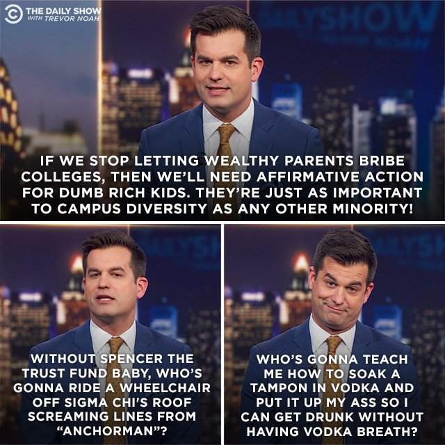 The Daily Show with Trevor Noah: Dumb rich kids need college too. @michaelkosta reports: https://t.co/LBakg6Thtv.  Tweet...