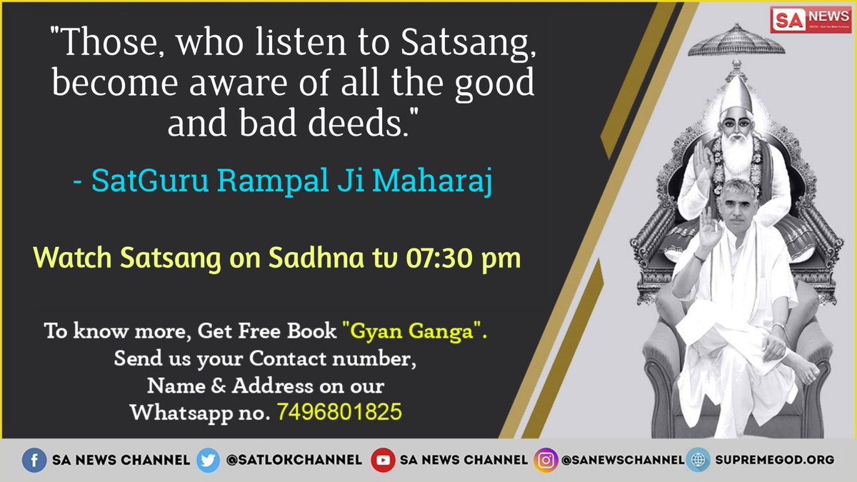 &quot;Those, who listen to Satsang, become aware of all the good and bad deeds.&quot; - SatGuru Rampal Ji Maharaj.  Watch Spiritual discourses by @SaintRampalJiM on Sadhna tv 07:30 pm #FridayFeeling #FridayMotivation <br>http://pic.twitter.com/pzHdLIhVqS