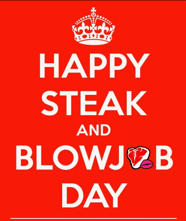 Fuck today was Steak and Blowjob day, and I didn't give anyone a steak.  #steakandbjday <br>http://pic.twitter.com/YlNed1JWew