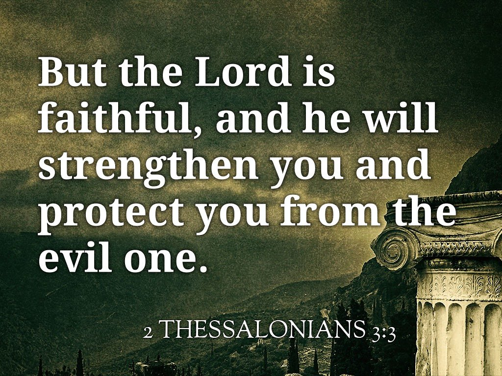 2 Thessalonians 3:3 #Bible #Jesus #Lord #Faithful #FridayFeeling #FridayThoughts #FridayMotivation #FridayMorning<br>http://pic.twitter.com/Df0fCG34Uu
